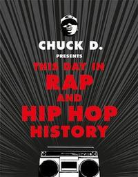 This Day in Rap and Hip-Hop History by Chuck D image