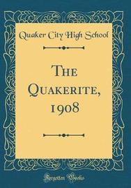 The Quakerite, 1908 (Classic Reprint) by Quaker City High School image