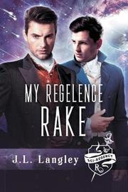 My Regelence Rake by J.L. Langley