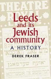 Leeds and its Jewish Community by Derek Fraser