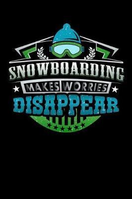 Snowboarding Makes Worries Disappear by Darren Sport