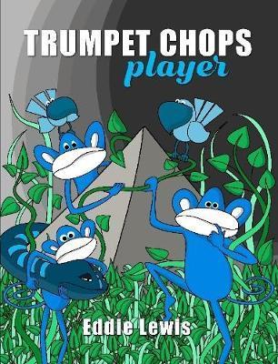 Trumpet Chops Player by Eddie Lewis