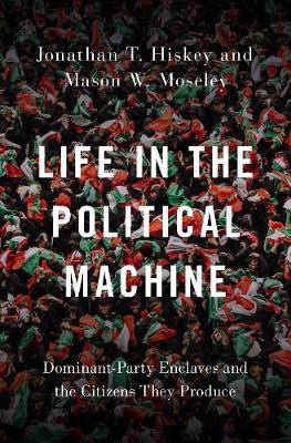 Life in the Political Machine by Editor Oxford