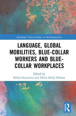 Language, Global Mobilities, Blue-Collar Workers and Blue-collar Workplaces