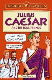 Julius Caesar and His Foul Friends by Toby Brown image