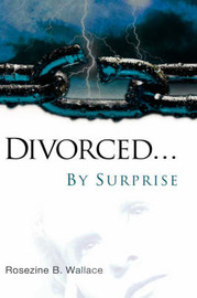 Divorced...by Surprise by Rosezine, B Wallace image