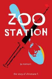 """Zoo Station by """"Christiane F."""""""
