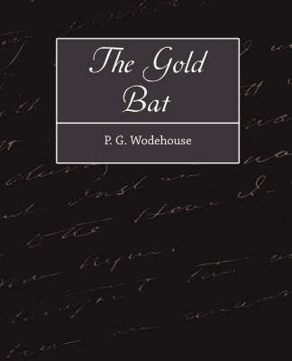 The Gold Bat by G Wodehouse P G Wodehouse