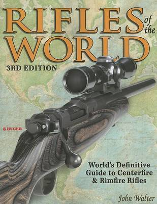 Rifles of the World by J Walter