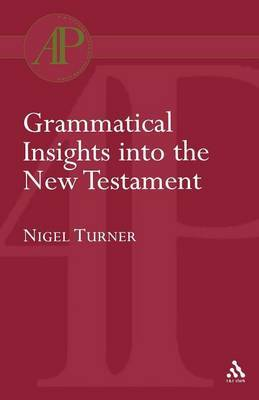 Grammatical Insights into the New Testament by Nigel Turner