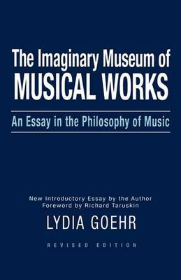 The Imaginary Museum of Musical Works by Lydia Goehr image