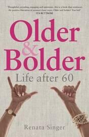 Older and Bolder by Renata Singer