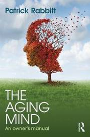 The Aging Mind by Patrick Rabbitt