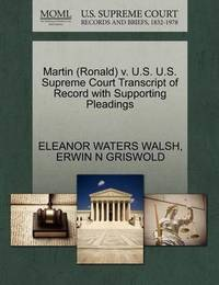 Martin (Ronald) V. U.S. U.S. Supreme Court Transcript of Record with Supporting Pleadings by Eleanor Waters Walsh