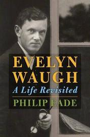 Evelyn Waugh by Philip Eade