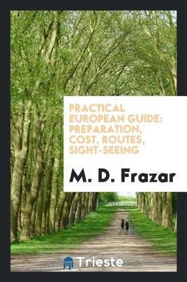 Practical European Guide by M. D. Frazar