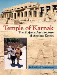 Temple of Karnak: The Majestic Architecture of Ancient Kemet by Frederick Monderson image