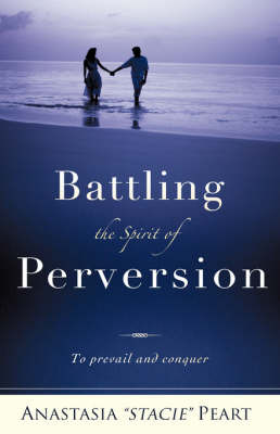 "Battling the Spirit of Perversion by Anastasia ""Stacie"" Peart image"