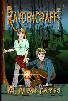 Raydencrafft by M. Alan Yates