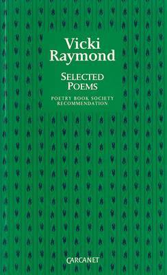 Selected Poems by Vicki Raymond
