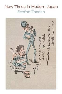 New Times in Modern Japan by Stefan Tanaka image