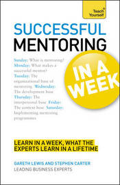 Successful Mentoring in a Week: Teach Yourself by Gareth Lewis