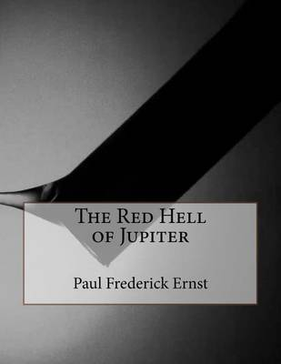 The Red Hell of Jupiter by Paul Frederick Ernst image
