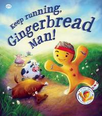 Fairytales Gone Wrong: Keep Running, Gingerbread Man! by Steve Smallman