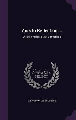 AIDS to Reflection ... by Samuel Taylor Coleridge image