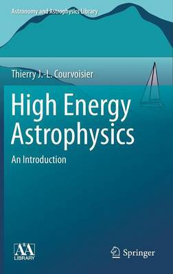 High Energy Astrophysics by Theirry J. -L. Courvoisier image