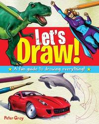 Lets Draw! by Peter Gray