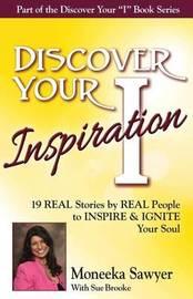 Discover Your Inspiration Moneeka Sawyeer Edition by Moneeka Sawyeer