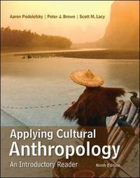 Applying Cultural Anthropology: An Introductory Reader by Aaron Podolefsky