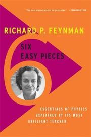 Six Easy Pieces by Richard P Feynman