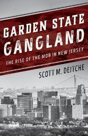 Garden State Gangland by Scott M Deitche image