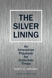 Silver Lining by Scott D. Anthony