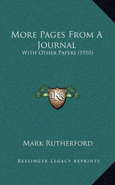 More Pages from a Journal: With Other Papers (1910) by Mark Rutherford