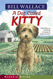 Dog Called Kitty by Bill Wallace