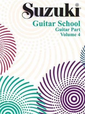 Suzuki Guitar School: Volume 4 by Seth Himmelhoch