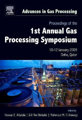 Proceedings of the 1st Annual Gas Processing Symposium: Volume 1
