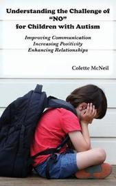 """Understanding the Challenge of """"No"""" for Children with Autism by Colette McNeil"""