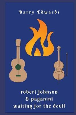 Robert Johnson & Paganini Waiting for the Devil by Barry Edwards