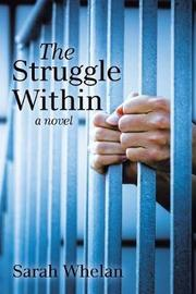 The Struggle Within by Sarah Whelan image