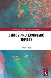 Ethics and Economic Theory by Khalid Mir