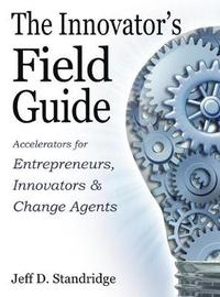 The Innovator's Field Guide by Dr Jeff D Standridge image