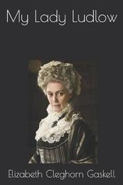 My Lady Ludlow by Elizabeth Cleghorn Gaskell