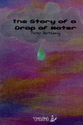 The Story of a Drop of Water by Peter Hertzberg image