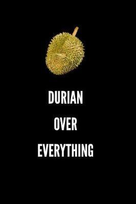 Durian Over Everything by Sosweet Notebooks