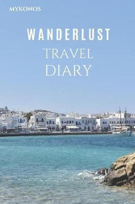 Mykonos Wanderlust Travel Diary by Wanderlust Press