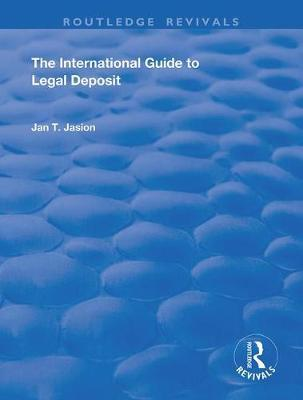 The International Guide to Legal Deposit by Jan T. Jasion